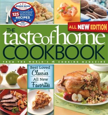 Taste of Home Cookbook, All New 3rd Edition with Contest Winners Bonusbo: Best Loved Classics, All New Favorites 9780898218794