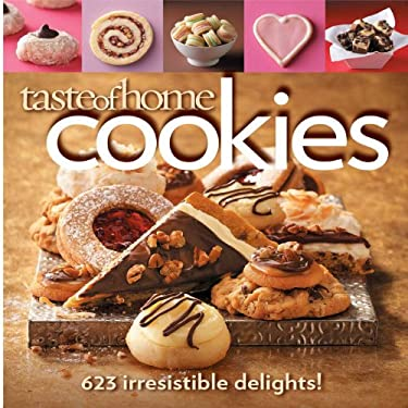 Taste of Home Cookies: 623 Irresistible Delights! 9780898217278