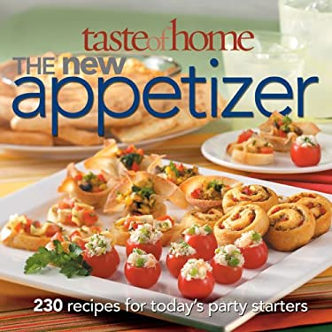 Taste of Home: The New Appetizer: The Best Recipes for Today's Party Starters 9780898217285