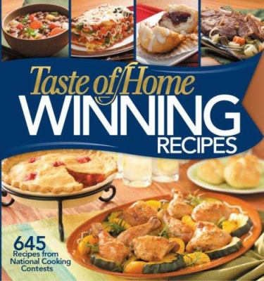 Taste of Home Winning Recipes: 645 Recipes from National Cooking Contests 9780898216622