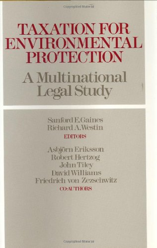 Taxation for Environmental Protection: A Multinational Legal Study 9780899305752