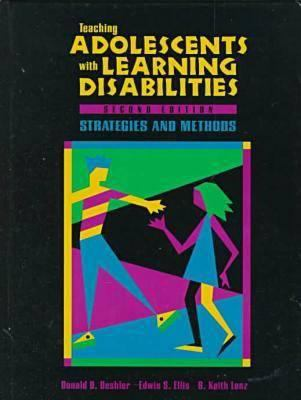 Teaching Adolescents with Learning Disabilities: Strategies and Methods 9780891082415