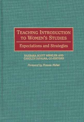 Teaching Introduction to Women's Studies: Expectations and Strategies 9780897895903