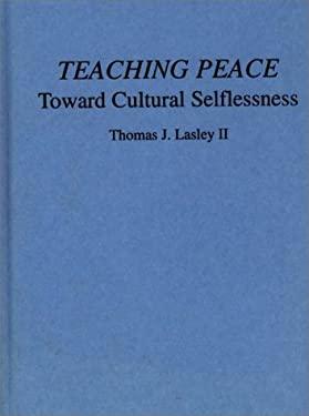 Teaching Peace: Toward Cultural Selflessness 9780897893718