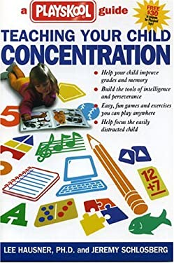 Teaching Your Child Concentration: A Playskool Guide 9780895263940