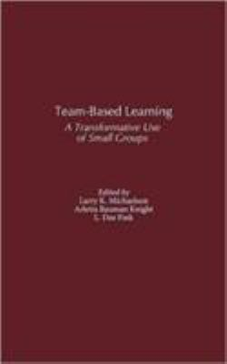 Team-Based Learning: A Transformative Use of Small Groups 9780897898638