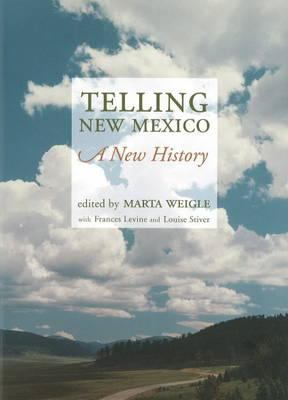 Telling New Mexico: A New History 9780890135563