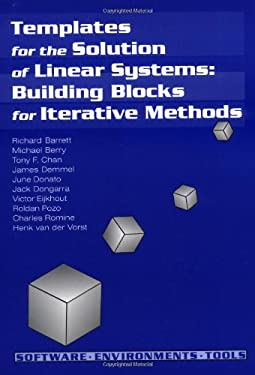 Templates for the Solution of Linear Systems: Building Blocks for Iterative Methods 9780898713282