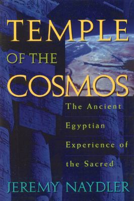 Temple of the Cosmos: The Ancient Egyptian Experience of the Sacred 9780892815555