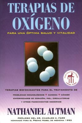 Oxygen Healing Therapies: Para Una Optima Salud y Vitalidad 9780892814725