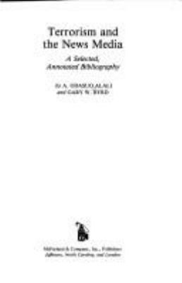 Terrorism and the News Media: A Selected, Annotated Bibliography 9780899509044