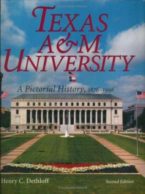 Texas A&m University: A Pictorial History, 1876-1996, Second Edition 9780890967041