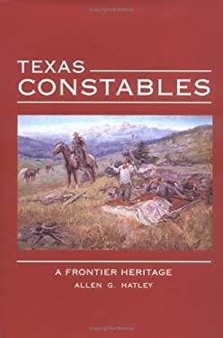 Texas Constables: A Frontier Heritage 9780896724242