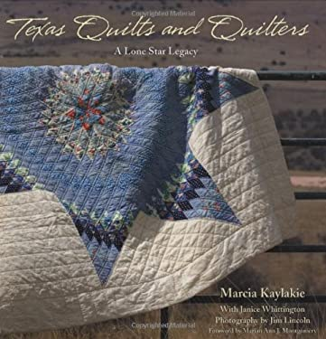 Texas Quilts and Quilters: A Lone Star Legacy 9780896726062