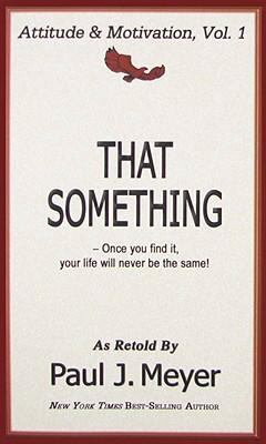 That Something: Once You Find It, Your Life Will Never Be the Same 9780898113037