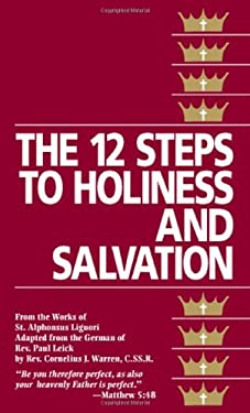 The 12 Steps to Holiness and Salvation 9780895552983