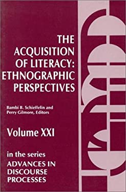 The Acquisition of Literacy: Ethnographic Perspectives 9780893913793
