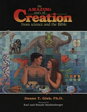 The Amazing Story of Creation: From Science and the Bible 9780890511206