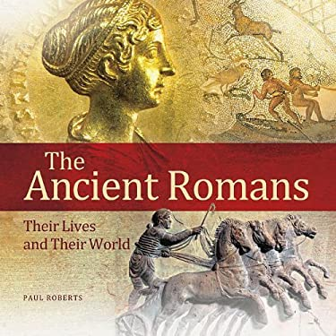 The Ancient Romans: Their Lives and Their World 9780892369867