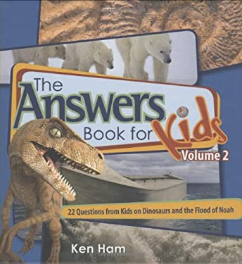 The Answer Book for Kids, Volume 2: 22 Questions on Dinosaurs and the Flood of Noah 9780890515273