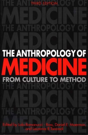 The Anthropology of Medicine: From Culture to Method Third Edition 9780897895163