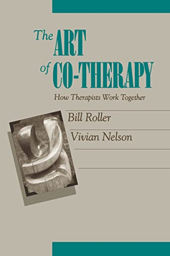 The Art of Co-Therapy: How Therapists Work Together 9780898625578