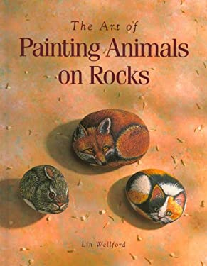 The Art of Painting Animals on Rocks 9780891345725
