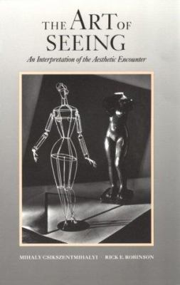 The Art of Seeing: An Interpretation of the Aesthetic Encounter 9780892361564