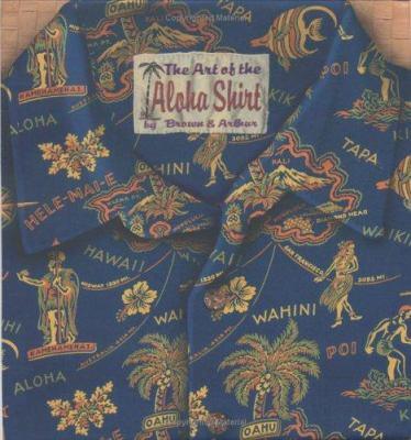 The Art of the Aloha Shirt 9780896104051