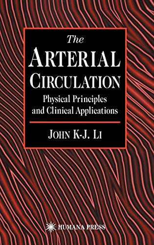 The Arterial Circulation: Physical Principles and Clinical Applications 9780896036338