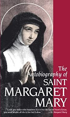The Autobiography of St. Margaret Mary Alacoque 9780895552952