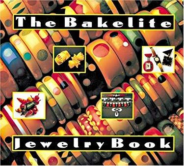 The Bakelite Jewelry Book 9780896598676