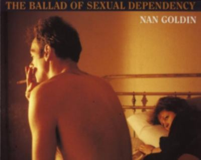 The Ballad of Sexual Dependency 9780893813390