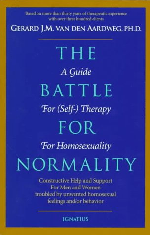 The Battle for Normality: Self-Therapy for Homosexual Persons 9780898706147