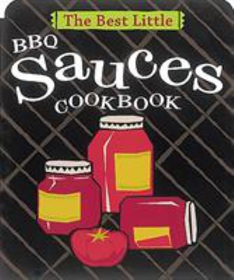 The Best Little BBQ Sauces Cookbook 9780890879658