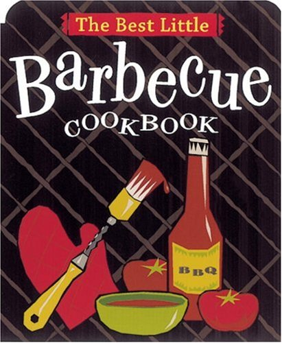 The Best Little Barbecue Cookbook 9780890879610