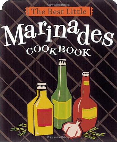 The Best Little Marinades Cookbook 9780890879641