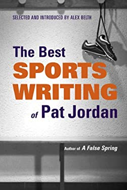 The Best Sports Writing of Pat Jordan 9780892553396