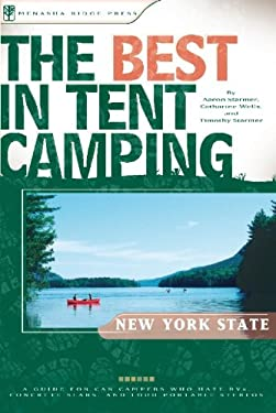 The Best in Tent Camping: New York State: A Guide for Car Campers Who Hate RVs, Concrete Slabs, and Loud Portable Stereos 9780897326414
