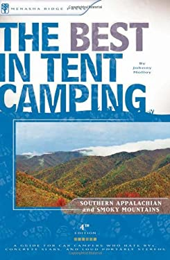 The Best in Tent Camping: The Southern Appalachian and Smoky Mountains: A Guide for Car Campers Who Hate RVs, Concrete Slabs, and Loud Portable Stereo 9780897329606