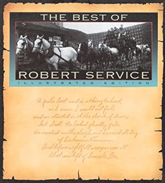 The Best of Robert Service: Illustrated Edition 9780894718137