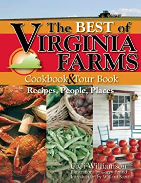 The Best of Virginia Farms Cookbook and Tour Book: Recipes, People, Places 9780897326575