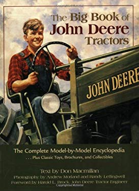 The Big Book of John Deere Tractors: The Complete Model-By-Model Encyclopedia, Plus Classic Toys, Brochures, and Collectibles 9780896587403