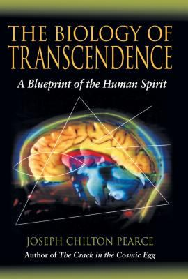 The Biology of Transcendence: A Blueprint of the Human Spirit 9780892819904