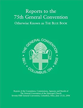 The Blue Book 2006: Reports to the 75th General Convention [With CDROM] 9780898695090