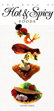 The Book of Hot and Spicy Foods 9780895866424