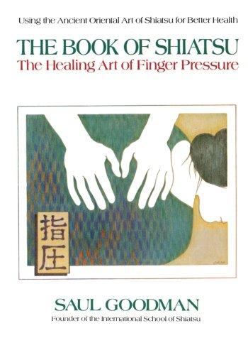 The Book of Shiatsu: The Healing Art of Finger Pressure 9780895294548