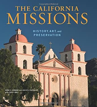 The California Missions: History, Art, and Preservation 9780892369836