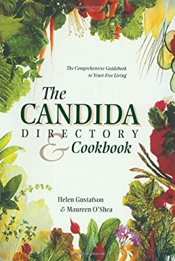 The Candida Directory: The Comprehensive Guidebook to Yeast-Free Living 9780890877142