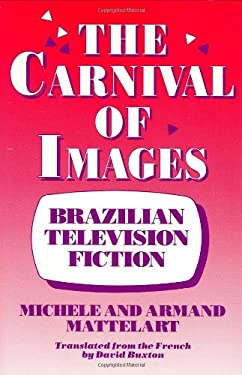 The Carnival of Images: Brazilian Television Fiction 9780897892124